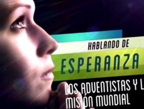 Nuevo episodio de Hablando de Esperanza trata sobre la misión mundial de los adventistas.